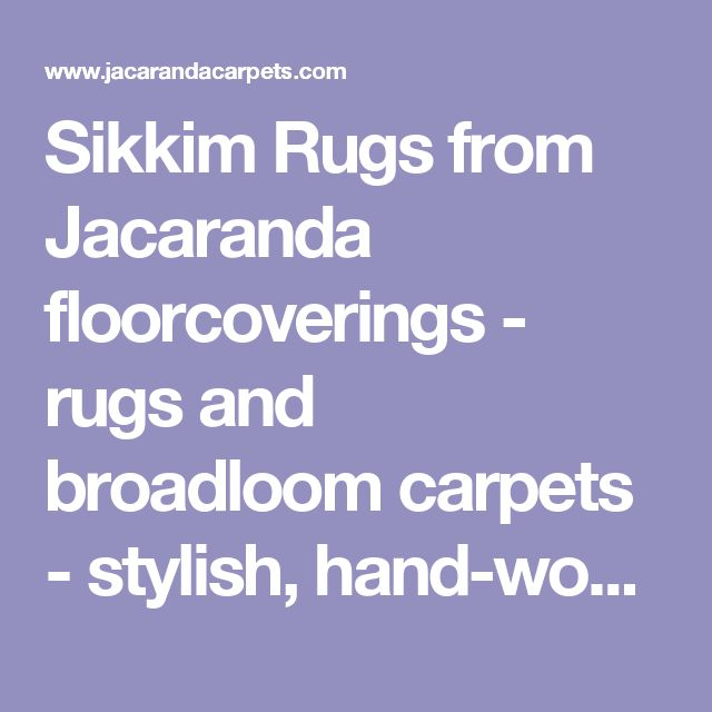 Sikkim Rugs from Jacaranda floorcoverings - rugs and broadloom carpets - stylish, hand-woven, contemporary and pure wool