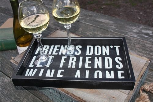 Friends Don't Left Friends Wine Alone Tray & Box Sign