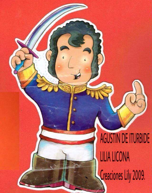 Agustin de Iturbide. Héroes de la Independencia de México 1810. Dibujos para preescolar se pueden elaborar en cualquier técnica, fomi, madera, tela, etc.