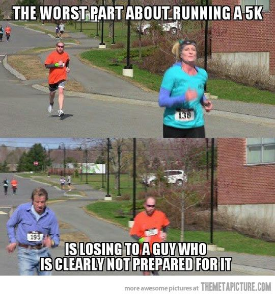Worst part about running a 5K…