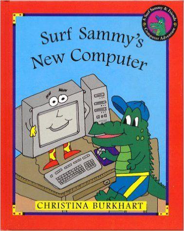 Surf Sammy's New Computer: A Surf Sammy & Friends Computer Adventure…