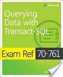 eBooks Download Exam Ref 70 761 Querying Data with Transact SQL (PDF, ePub, Mobi) by Itzik Ben-Gan Read Full Online