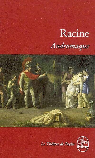 """""""Andromaque"""" de Jean RACINE - PIÈCE DE THEATRE"""