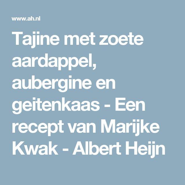 Tajine met zoete aardappel, aubergine en geitenkaas - Een recept van Marijke Kwak - Albert Heijn