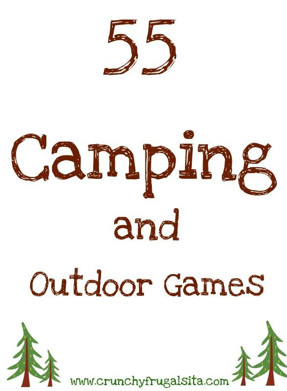 55 Outdoor and Camping Games for Kids #games #camping