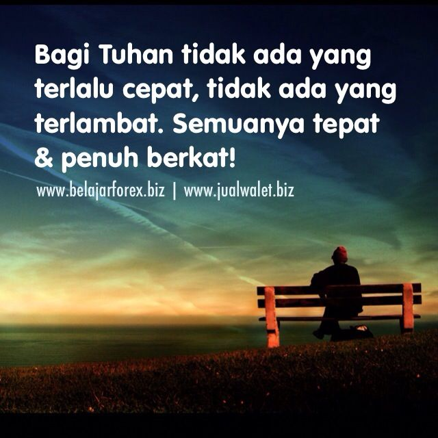 Bagi Tuhan tidak ada yg terlalu cepat, tidak ada yg terlambat. Semuanya tepat & penuh berkat. Percaya aja.