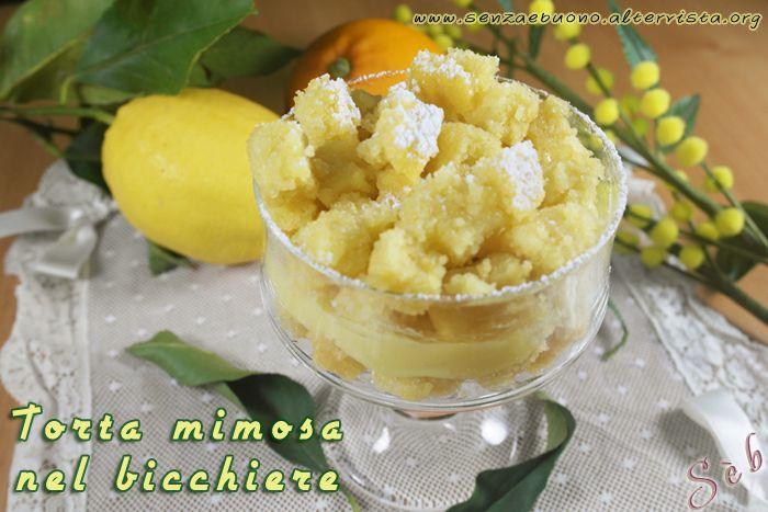 Torta mimosa nel bicchiere #senzaglutine realizzata con farine naturali,  #vegan #sugarfree http://senzaebuono.altervista.org/torta-mimosa-senza-glutine-vegan-nel-bicchiere/