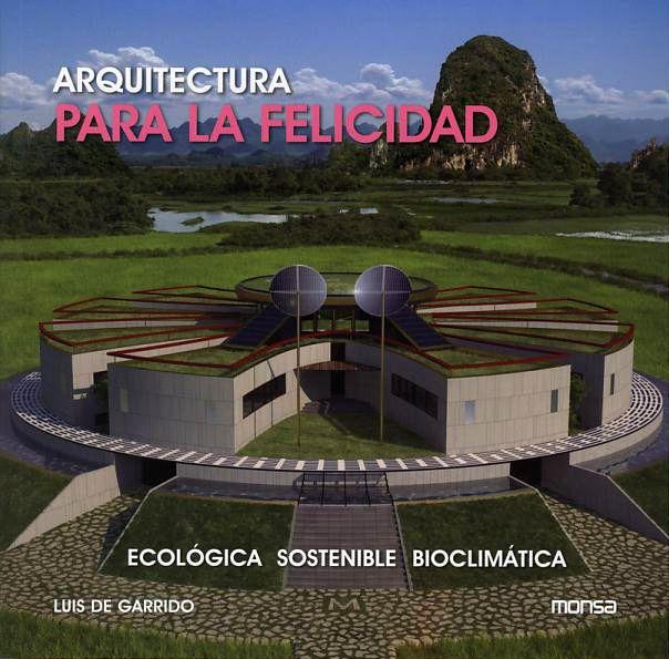 #Arquitectura / Vivienda y Edif. Públicos. #LowCostArch ARQUITECTURA PARA LA FELICIDAD  #Monsa