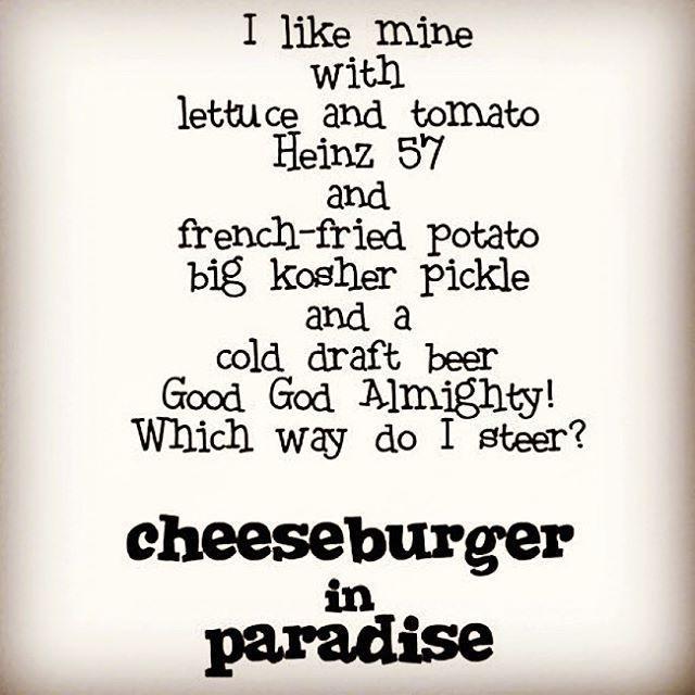 Cheeseburger in Paradise ~Jimmy Buffett