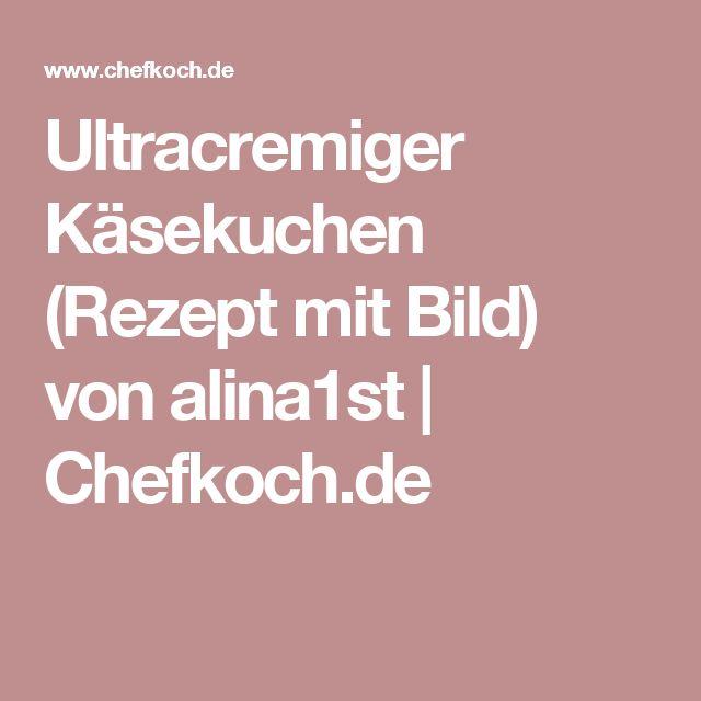 Ultracremiger Käsekuchen (Rezept mit Bild) von alina1st | Chefkoch.de