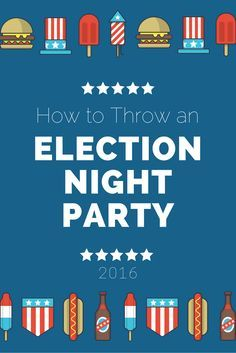 Here are some ideas for thinking about that Election night Party