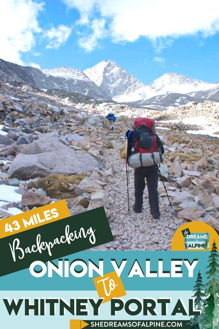 43 Miles Backpacking Onion Valley to Whitney