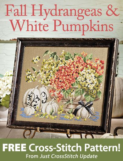 Fall Hydrangeas & White Pumpkins Download from Just CrossStitch newsletter. Click on the photo to access the free pattern. Sign up for the newsletter here: AnniesEmailUpdates.com