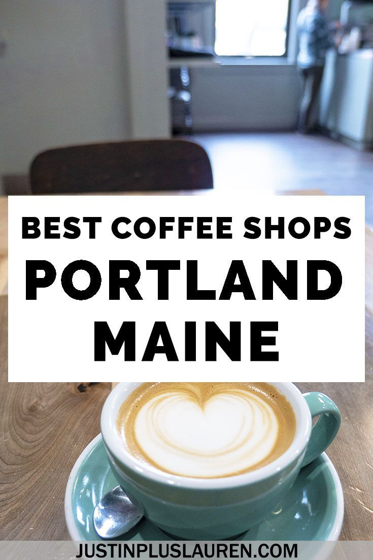 Top 5 Coffee Shops In Portland Maine The Best Local Cafes You Need To Experience In 2020 Coffee Shop Best Coffee Shop Portland Maine