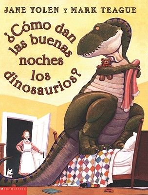 """¿Cómo dan las buenas noches los dinosaurios? , de Jane Yolen """"Los dinosaurios pueden dar las buenas noches de maneras muy diferentes, como lo hacen los niños. Por ejemplo, pueden dar besos y abrazos, o pueden no querer irse a la cama (con lo que muchos niños se identificarán) porque piensan que es demasiado temprano. Es un libro muy adecuado para leer antes de dormir y hará reír a los más pequeños cuando vean que no son los únicos que se resisten a acostarse a su hora."""""""
