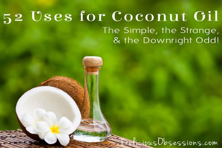 52 Uses for Coconut Oil - The Simple, The Strange, and The Downright Odd! // deliciousobsessions.com
