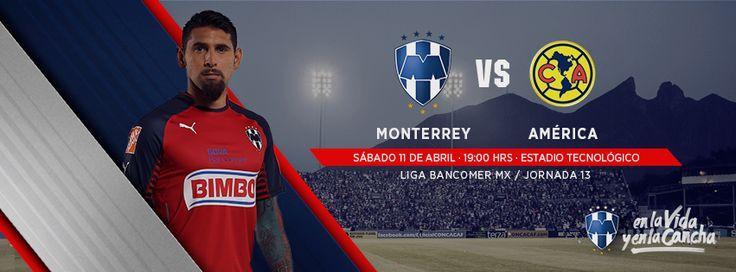 #VamosRayados Jornada 13 en la LIGA Bancomer MX: Club de Futbol Monterrey vs. América el sábado 11 de abril a las 19:00hrs en el Estadio tecnológico.