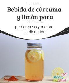 Bebida de cúrcuma y limón para perder peso y mejorar la digestión  La bebida de cúrcuma y limón es un preparado natural que se ha hecho bastante popular por sus propiedades para la salud y el peso.