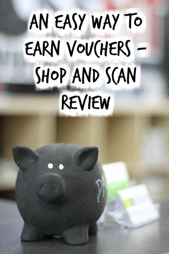 An easy way to earn vouchers - Shop and Scan Review