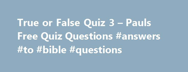 True or False Quiz 3 – Pauls Free Quiz Questions #answers #to #bible #questions http://health.nef2.com/true-or-false-quiz-3-pauls-free-quiz-questions-answers-to-bible-questions/  #true or false answers # True or False Quiz 3 1. An emu cannot fly? 2. A Dowager is the widow of a peer or a baronet? 3. Julie Andrews was the original Eliza Doolittle in My Fair lady? 4. Fleas are bloodsuckers? 5. Wyoming is on the Canadian border of the USA? 6. Two is a Prime number? 7. Quaker is another name for…