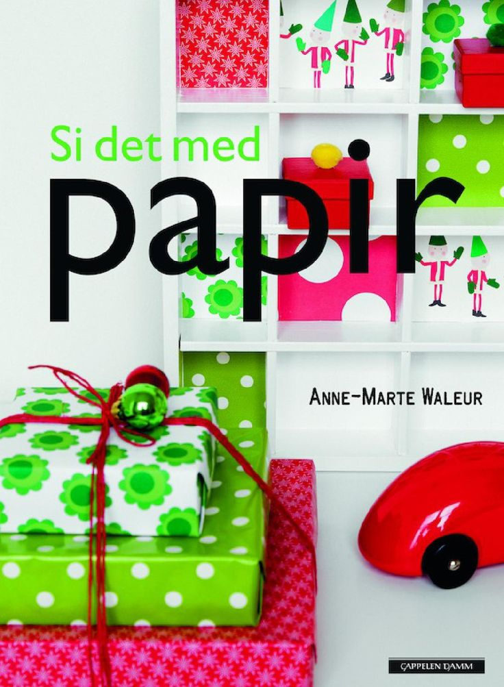 Si det med papir av Anne-Marte Waleur  En inspirasjonsbok med hovedvekt på kort. Boken er delt inn i temaer som brylupp, jul og nytt år, sommer/hagefest, retrofest, Halloween, barneselskap og tapasfest mm. Hvert tema er igjen delt inn i farger og stiler som natur, klassisk rød jul, grafisk, sepia og shabby. Her vil det bugne av ideer uansett hvilken stil du er på jakt etter.