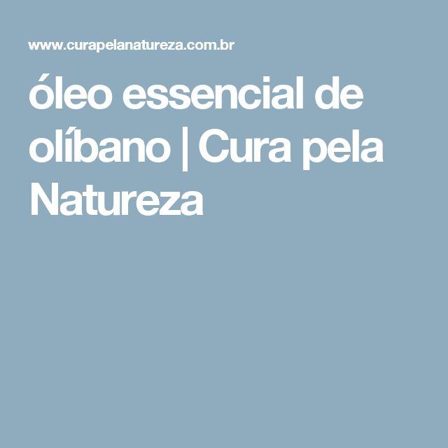 óleo essencial de olíbano | Cura pela Natureza