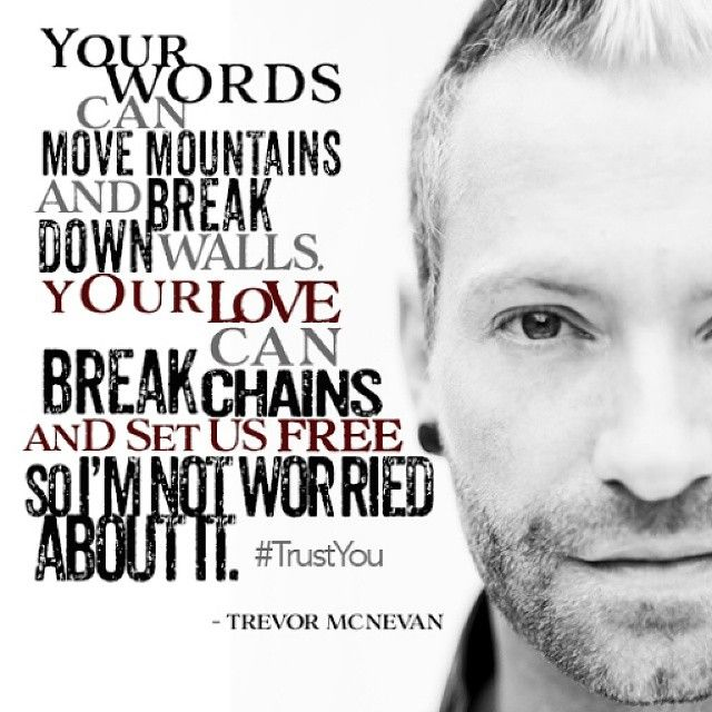 Thousand Foot Krutch Trevor McNeivn Quote