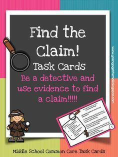 """""""In the Common Core State Standards middle and high school students are being asked to write arguments where they can write a claim that is supported by evidence. Many students find this difficult.   To help them, it is easier to teach them to identify a claim and its evidence before they are asked to create one.  Enclosed you will find 16 task cards. Each task card contains a controversial topic and evidence from one side of a debate"""" from Engaging Them All (on TpT)"""