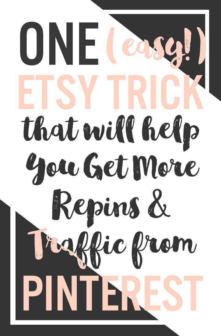 One (Easy!) Etsy Trick That Will Help You Get More Repins & Traffic from Pinterest. By adding a vertical image with text as your first product listing image, you can optimize your chances for repins and clicks from Pinterest,