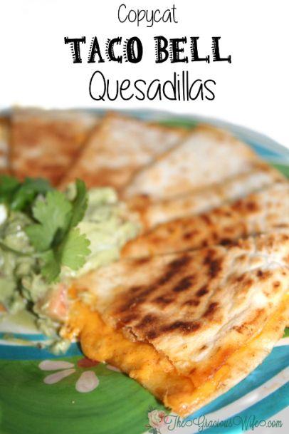 Copycat Taco Bell Quesadillas- Tastes JUST like the original! From TheGraciousWife.com