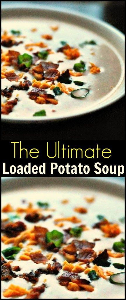 Hands down the best absolute best potato soup on earth!  This Ultimate Loaded Potato Soup has been a family favorite for YEARS!