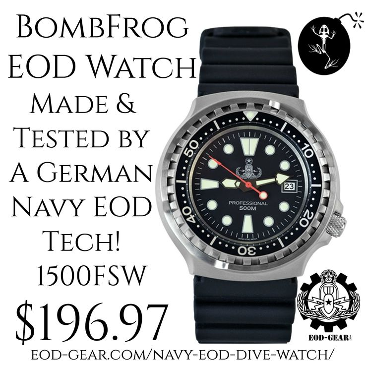 BombFrog EOD Watch / Made & Tested by A German Navy EOD Tech! / 1500FSW / eod-gear.com/navy-eod-dive-watch/ / $196.97