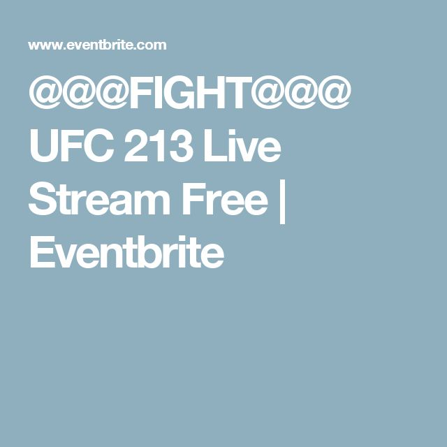 @@@FIGHT@@@ UFC 213 Live Stream Free | Eventbrite