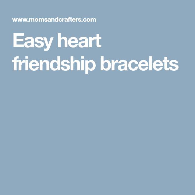 Easy heart friendship bracelets