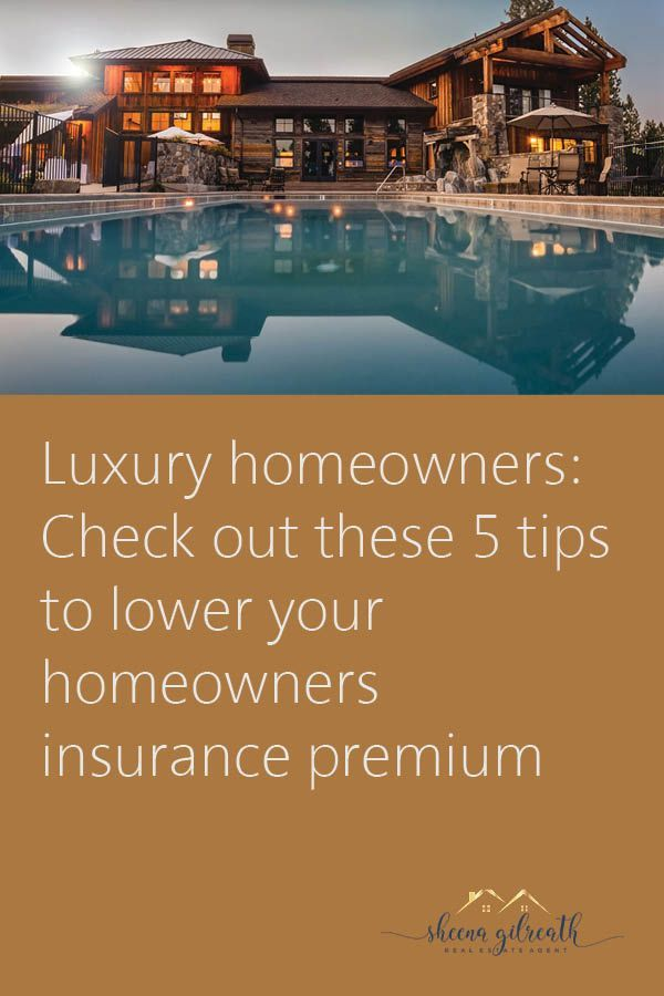 Luxury Homeowners Read These 5 Tips To Lower The Homeowner 39 S