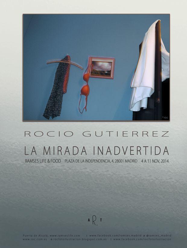roc: La Mirada Inadvertida. Rocio Gutierrez. Exposición...