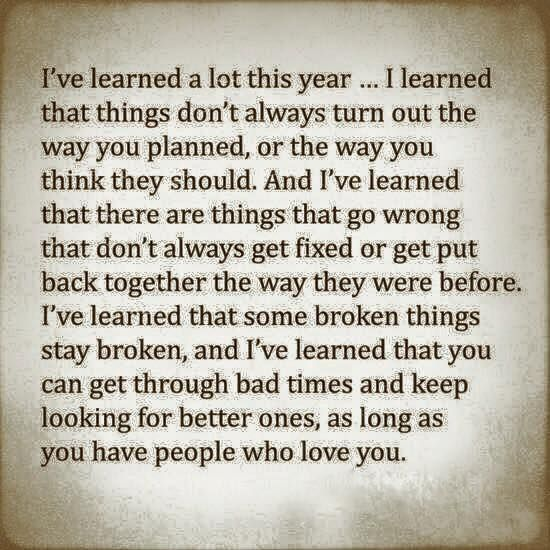 Very true, and sometimes things get better than they were before because Gods Promise is to be with you the whole time, trust in his planning and see how your life turns around and is better than ever!!