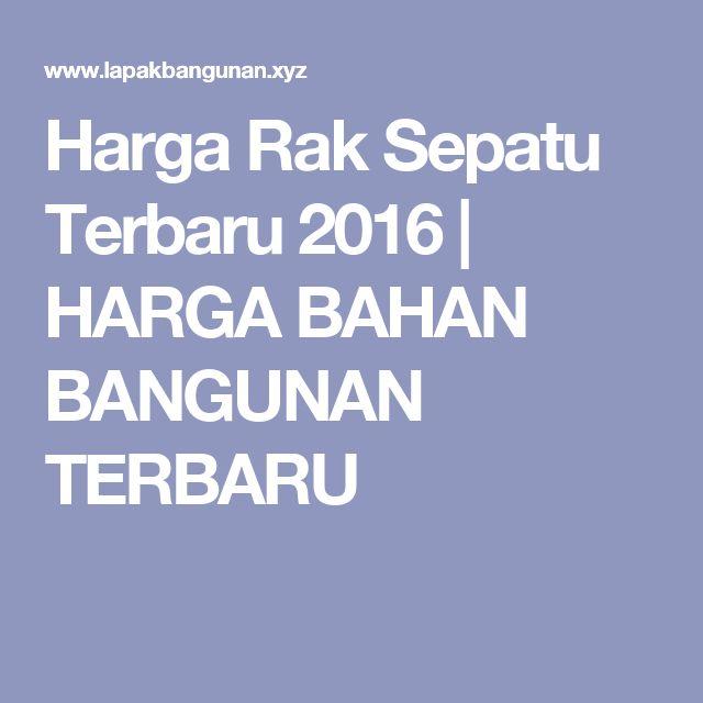 Harga Rak Sepatu Terbaru 2016 | HARGA BAHAN BANGUNAN TERBARU