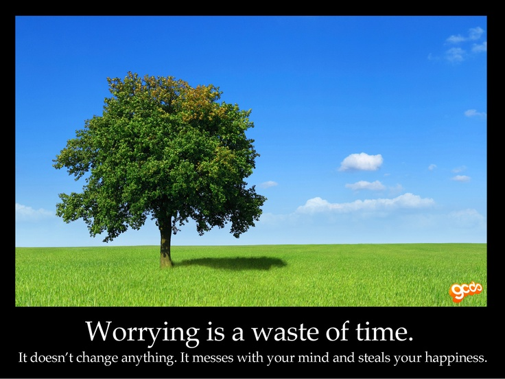 Worrying is a waste of time wallpaper - available in 1600x1200 (http://bit.ly/worrying-1600) and 1920x1200 (http://bit.ly/worrying-1920).