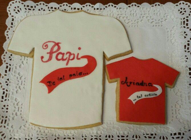Galletas de camisetas, padre e hija!  De tal palo... tal astilla