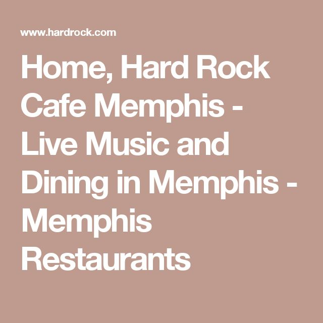 Home, Hard Rock Cafe Memphis - Live Music and Dining in Memphis - Memphis Restaurants