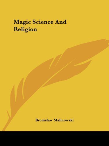 Magic Science And Religion by Bronislaw Malinowski