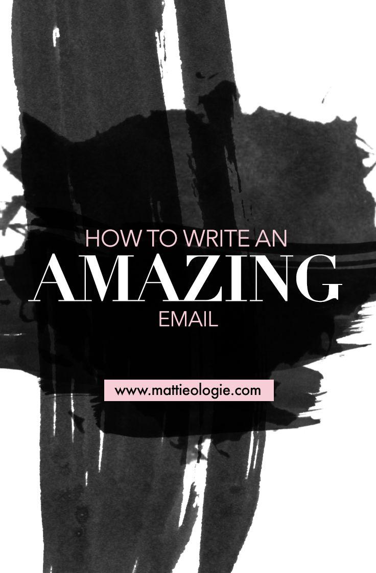 How To Write Amazing Emails | Mattieologie