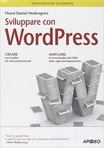 Amazon.it: Sviluppare con WordPress - Thord Daniel Hedengren, C. Castellazzi, A. Rizzon - Libri