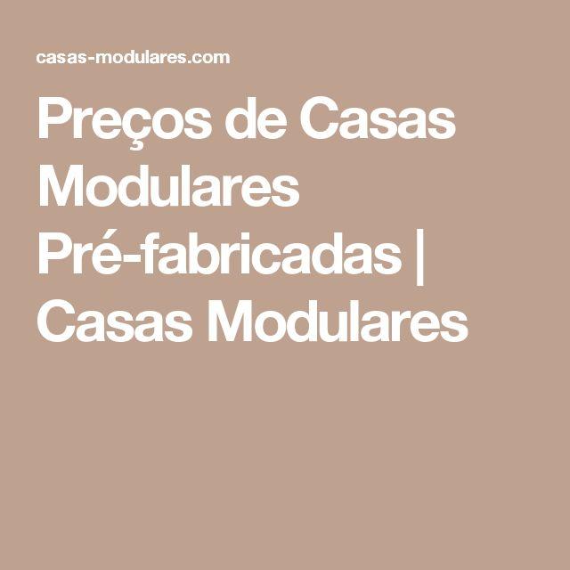 Preços de Casas Modulares Pré-fabricadas   Casas Modulares