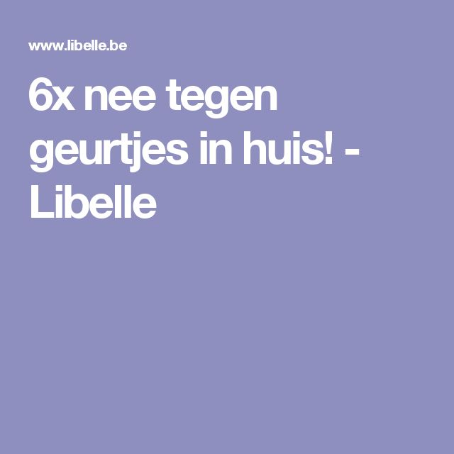 6x nee tegen geurtjes in huis! - Libelle