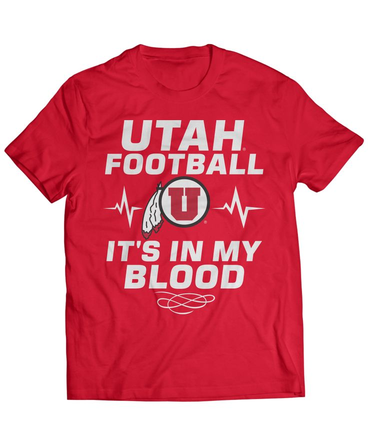 Marketing THROUGH sports Utah Utes - Football Is In My Blood RED ZONE $25