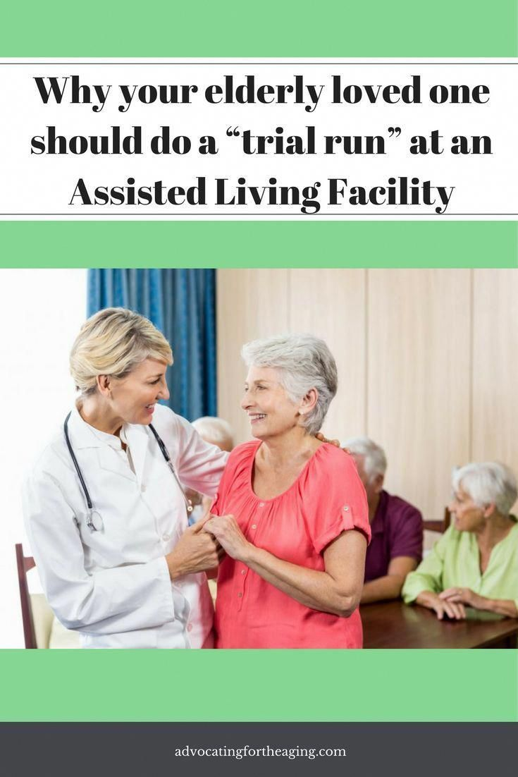 Why Your Elderly Loved One Should Do A Trial Run At An Assisted