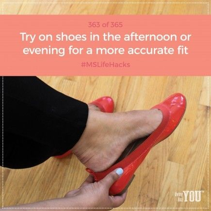 Shopping for shoes? Try to stick to afternoon or evening, so you have a better idea of how they fit, because your feet swell throughout the day. #MSLifeHacks