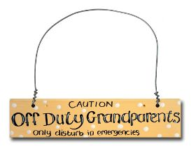 Off Duty Grandparents sign - Another Gorgeous Day